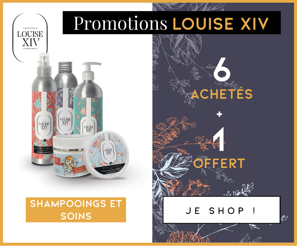 Promotion Louise XIV shampooings et soins