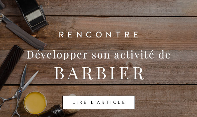 Article : développer son activité de barbier
